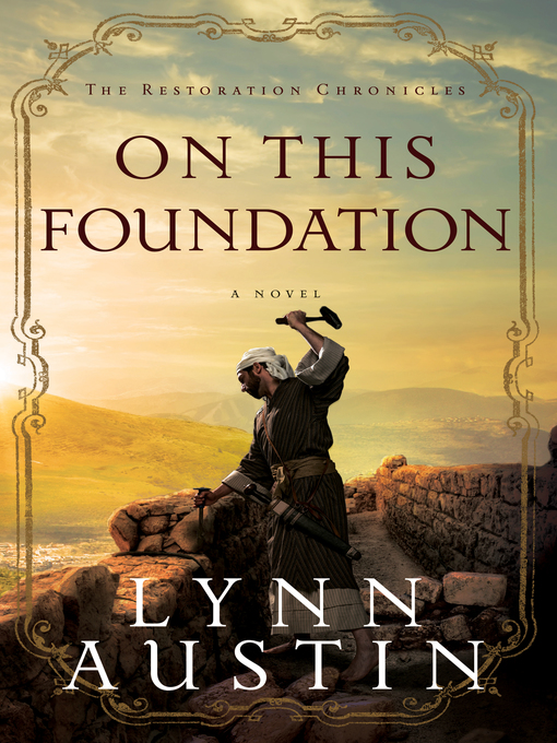 Title details for On This Foundation by Lynn Austin - Available